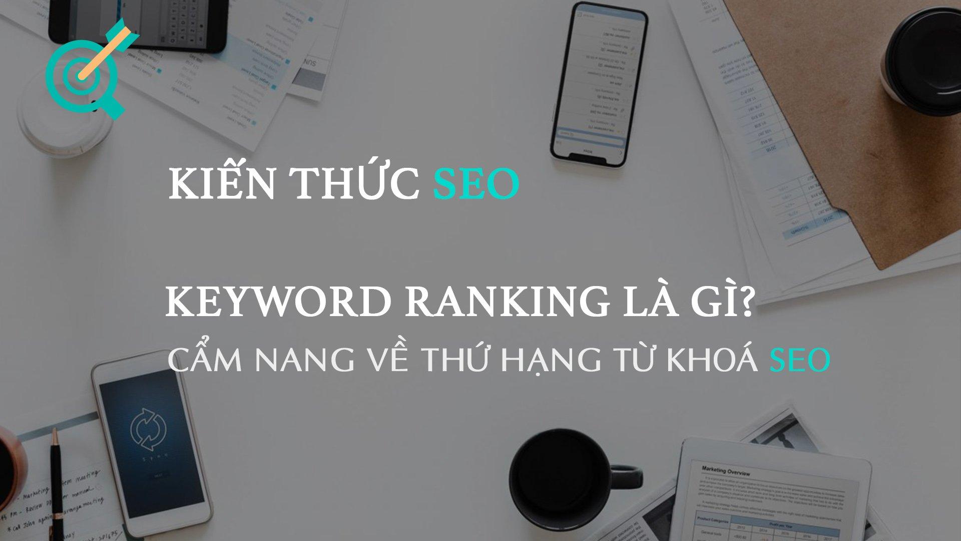 Top 5 công cụ kiểm tra thứ hạng từ khóa – Keyword ranking