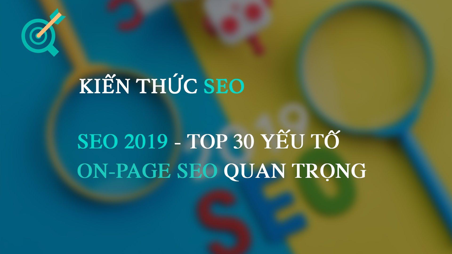 SEO là gì – Top 30 Yếu tố On-page SEO quan trọng