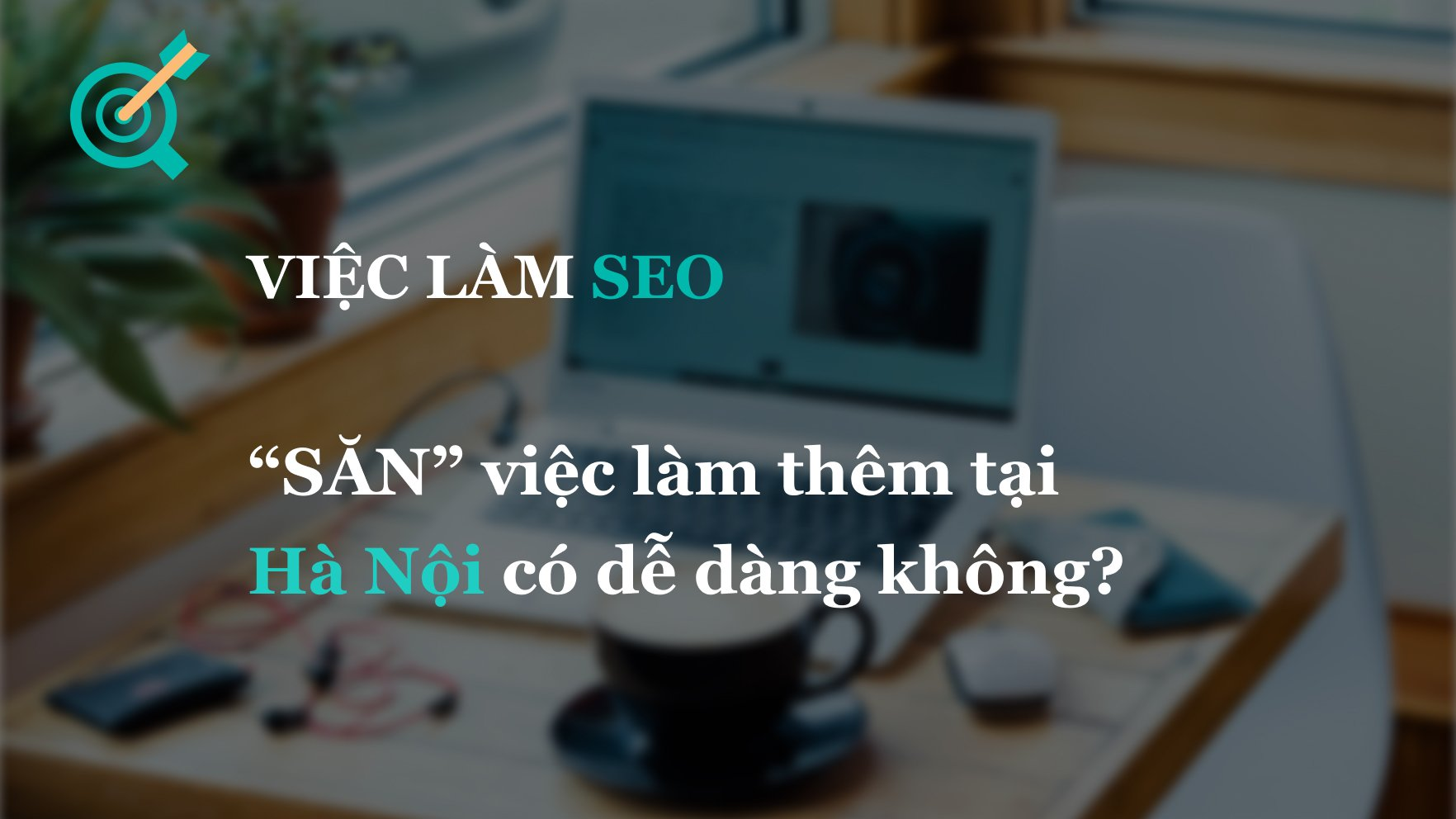 """""""Săn"""" việc làm thêm tại Hà Nội có dễ dàng không?"""