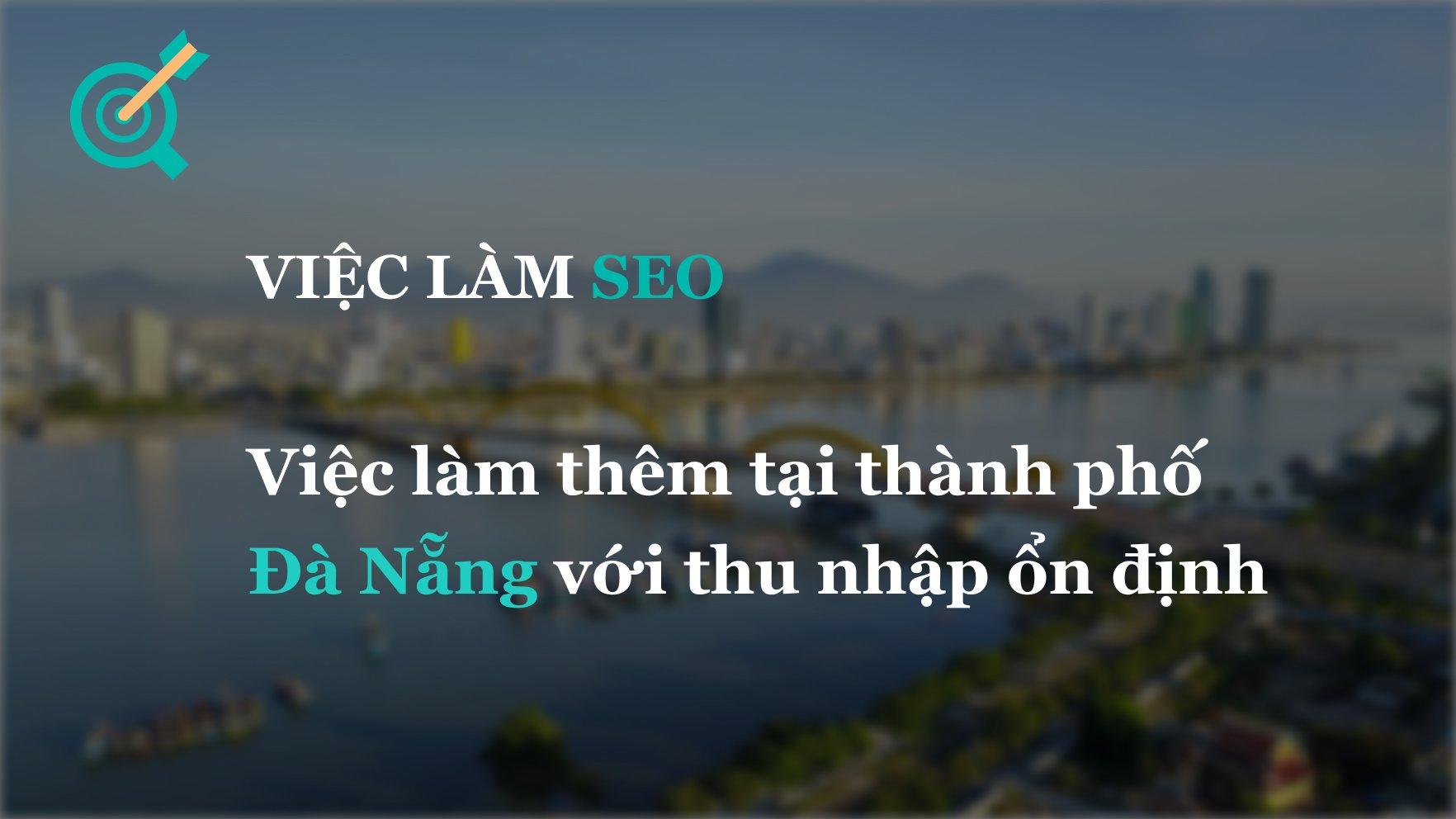 Việc làm thêm tại thành phố Đà Nẵng với thu nhập ổn định