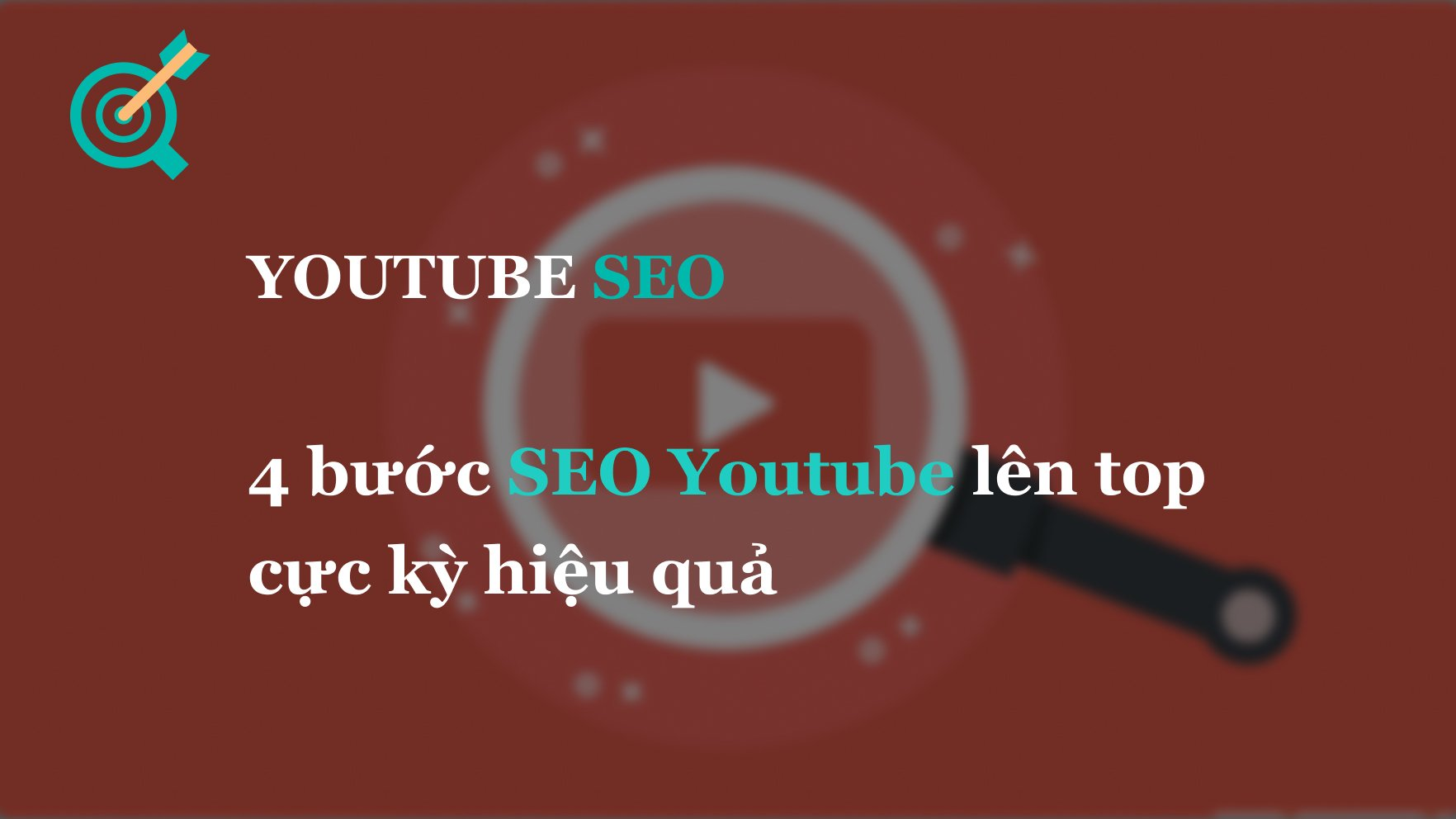 4 bước SEO Youtube lên top cực kỳ hiệu quả