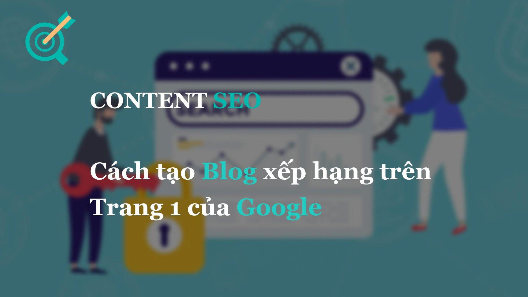 Cách tạo Blog xếp hạng trên Trang 1 của Google