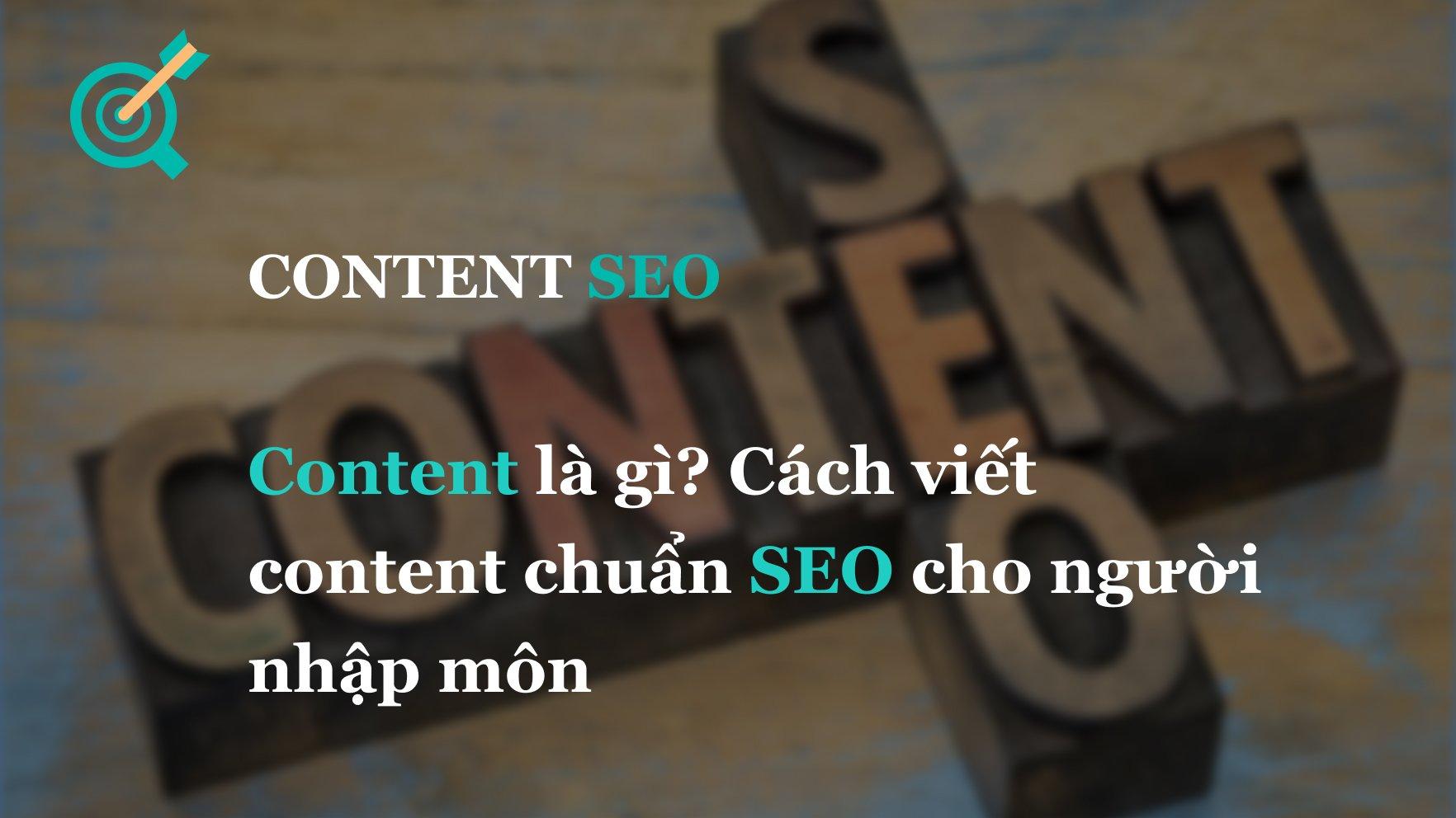 Content là gì? Cách viết content chuẩn SEO cho người nhập môn