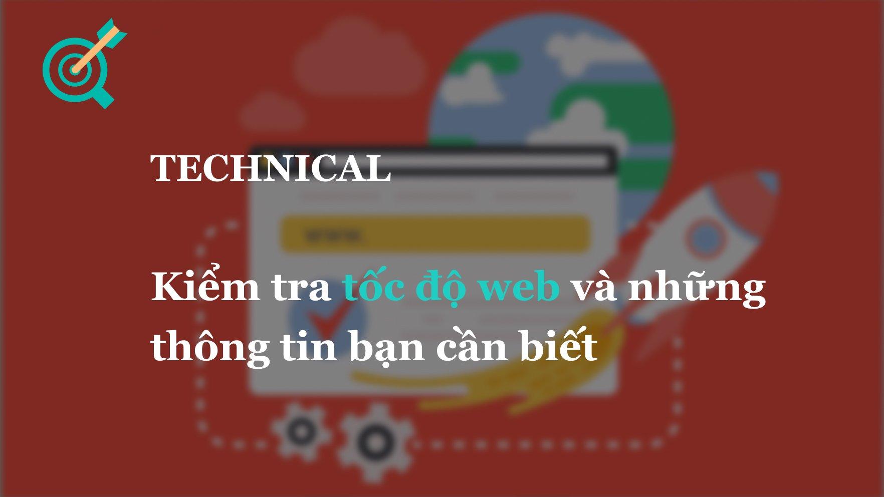 Kiểm tra tốc độ web và những thông tin bạn cần biết