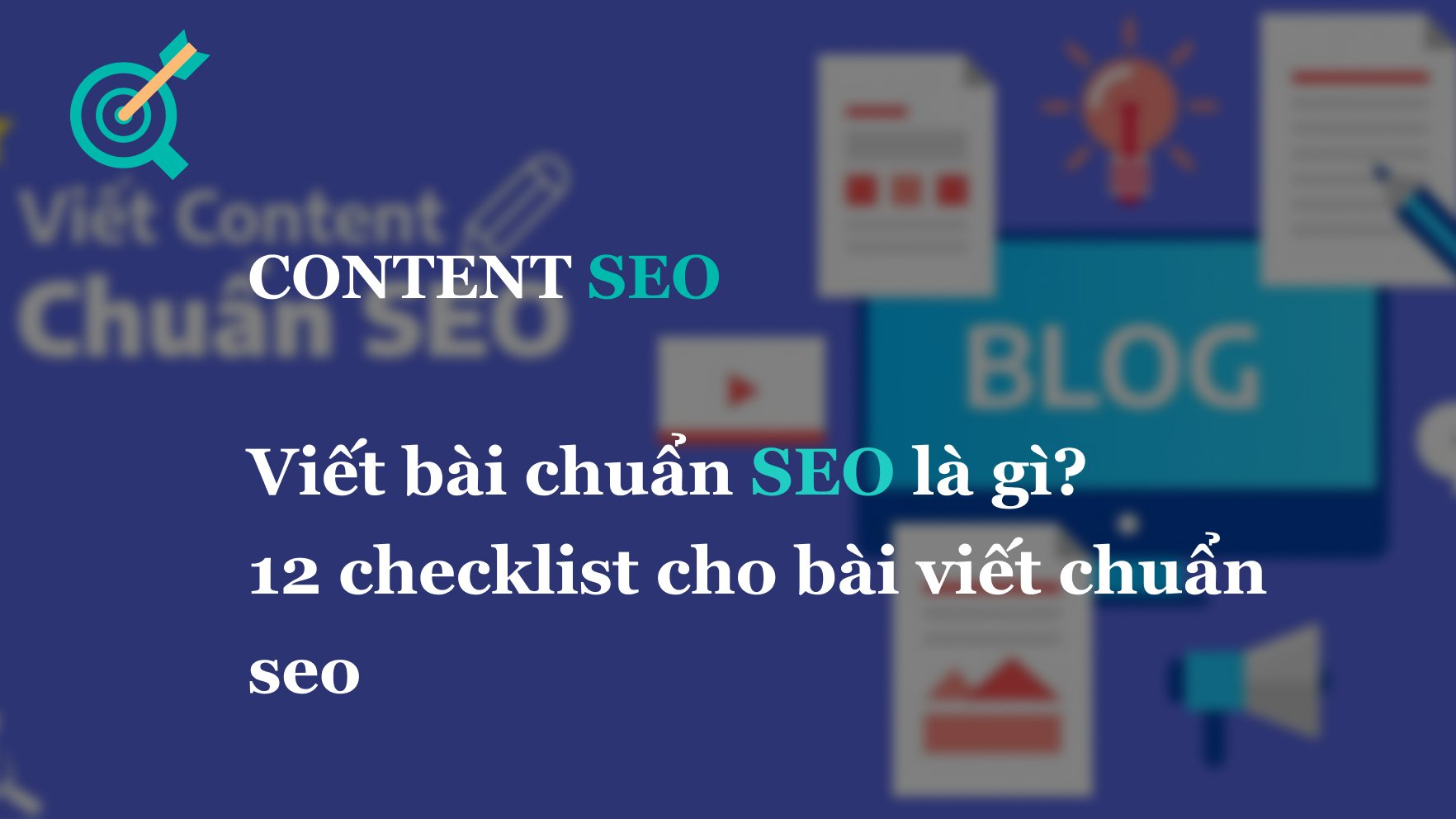 Viết bài chuẩn SEO là gì? 12 checklist cho bài viết chuẩn seo