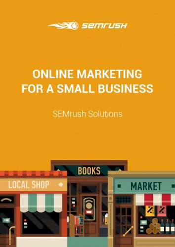Online Marketing for a Small Business: SEMrush Solutions