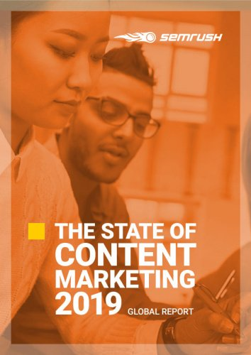 The State of Content Marketing Report 2019 by SEMrush