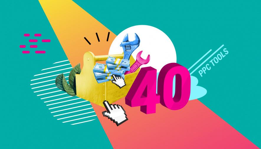 PPC Tools: 39 Solutions for Paid Advertising Pros (Plus a Bonus)
