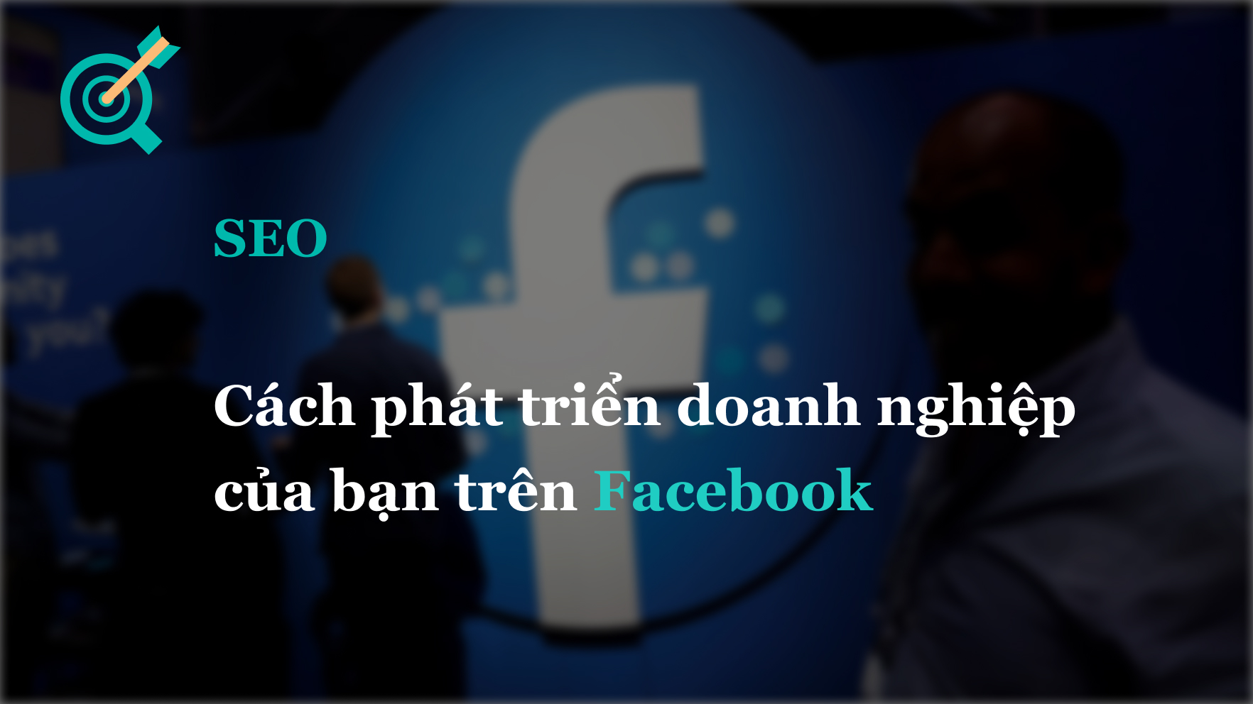 FanPage: Hướng dẫn phát triển doanh nghiệp trên Facebook từ A – Z