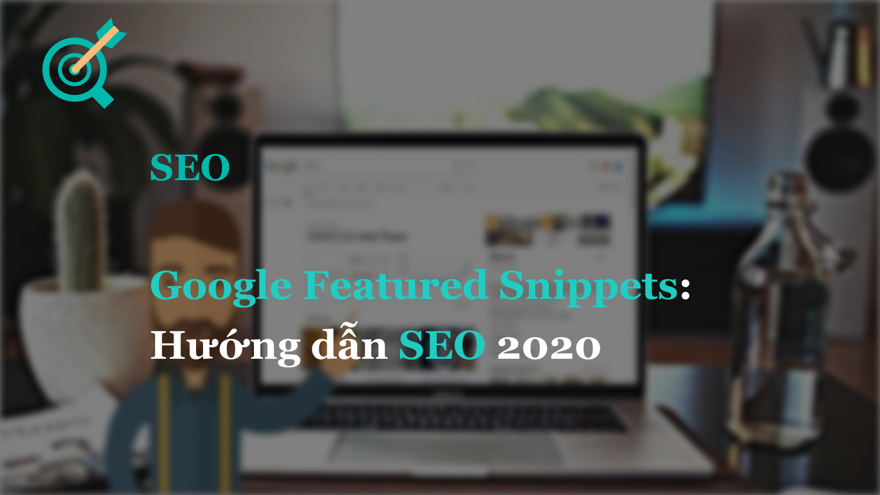 Google Featured Snippets: Hướng dẫn SEO 2020