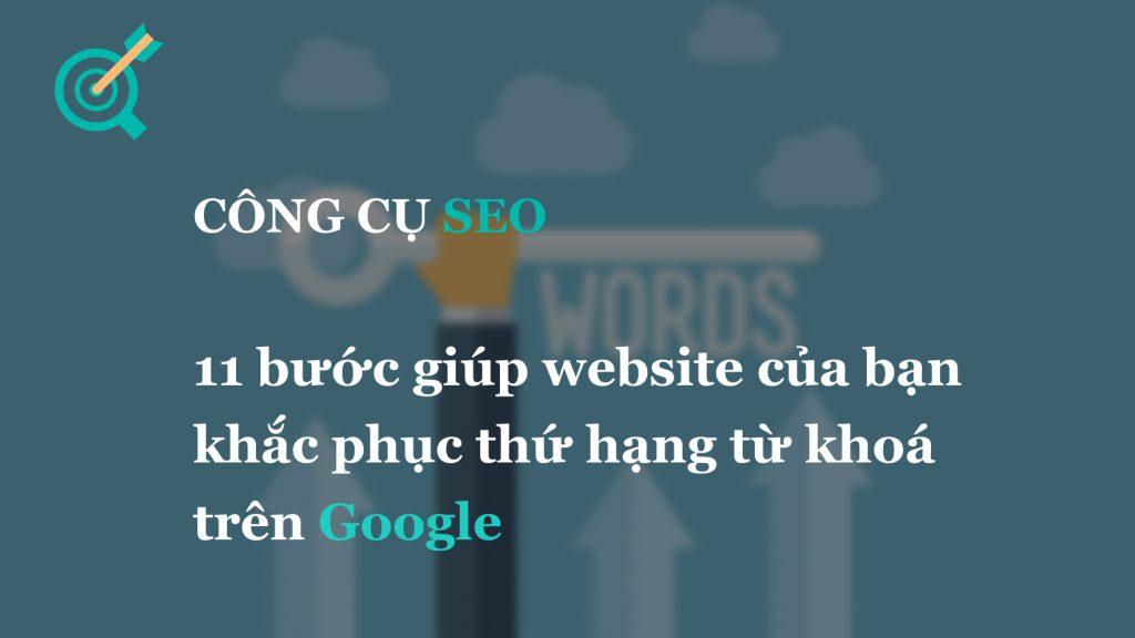 11 bước giúp website của bạn phân tích từ khoá sụt giảm thứ hạng trên Google