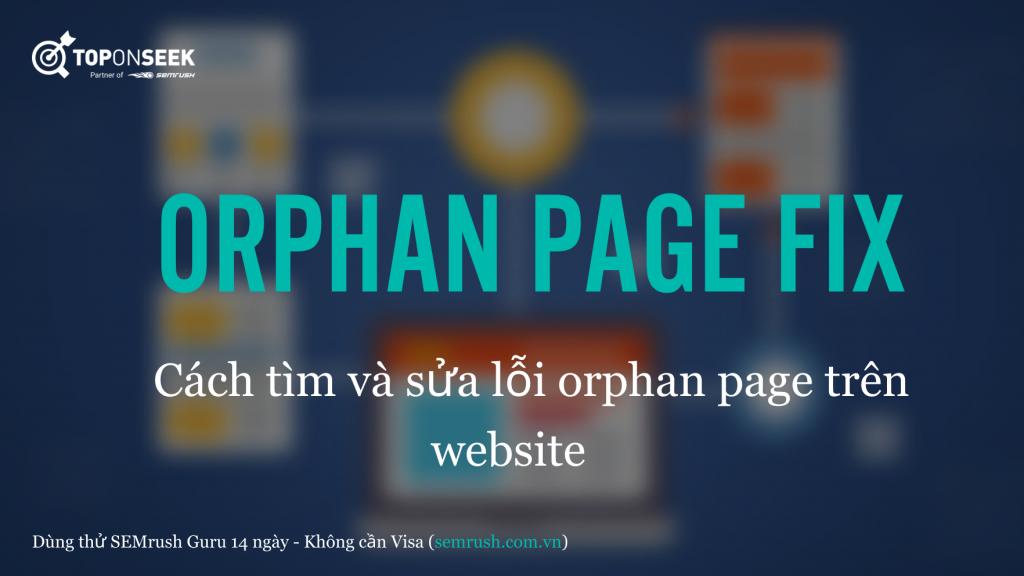 Cách tìm và sửa lỗi orphan page trên website