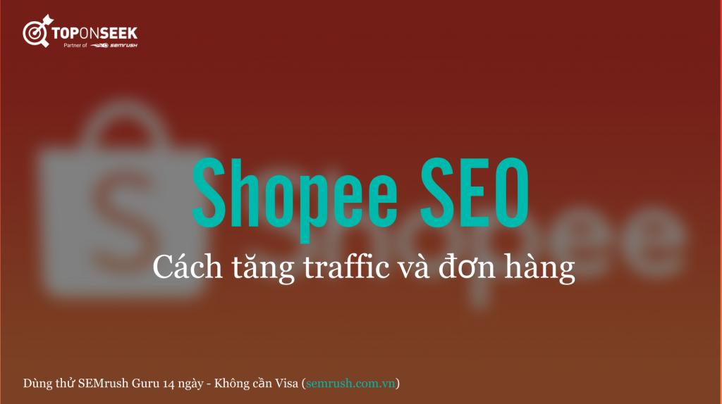 Shopee SEO: Cách tăng traffic và đơn hàng
