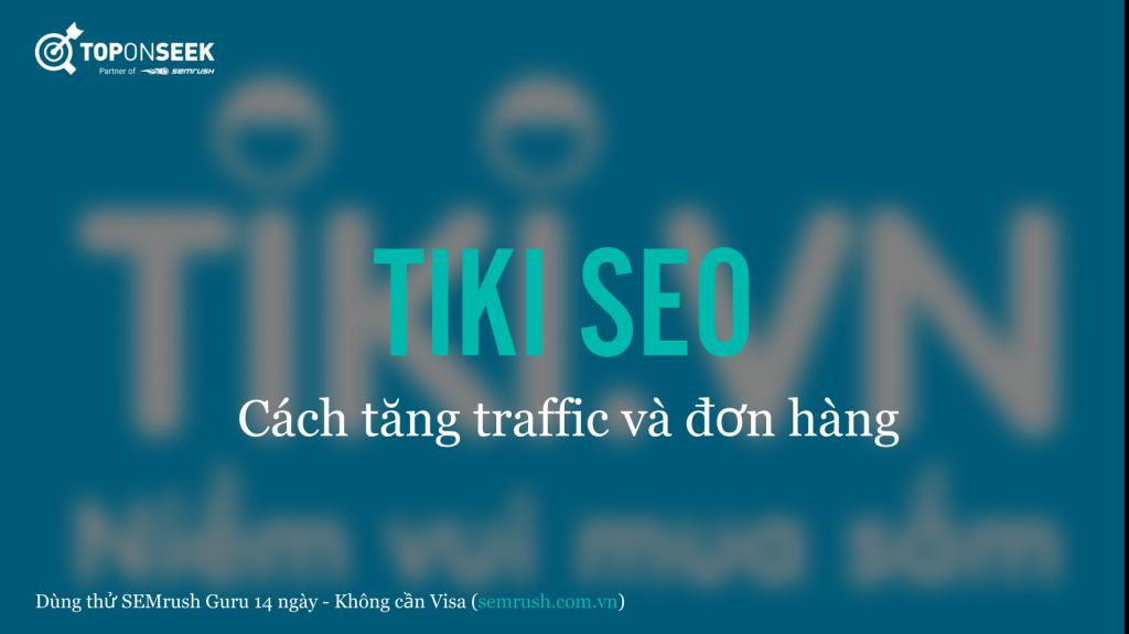 Tiki SEO: Cách tăng traffic và đơn hàng