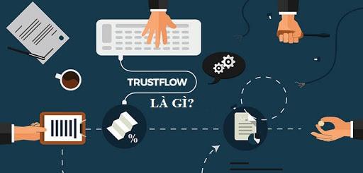 Trust Flow (TF) là gì? Tầm quan trọng của TF trong SEO