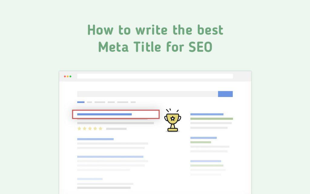Meta Title là gì? Cách viết tiêu đề chuẩn SEO