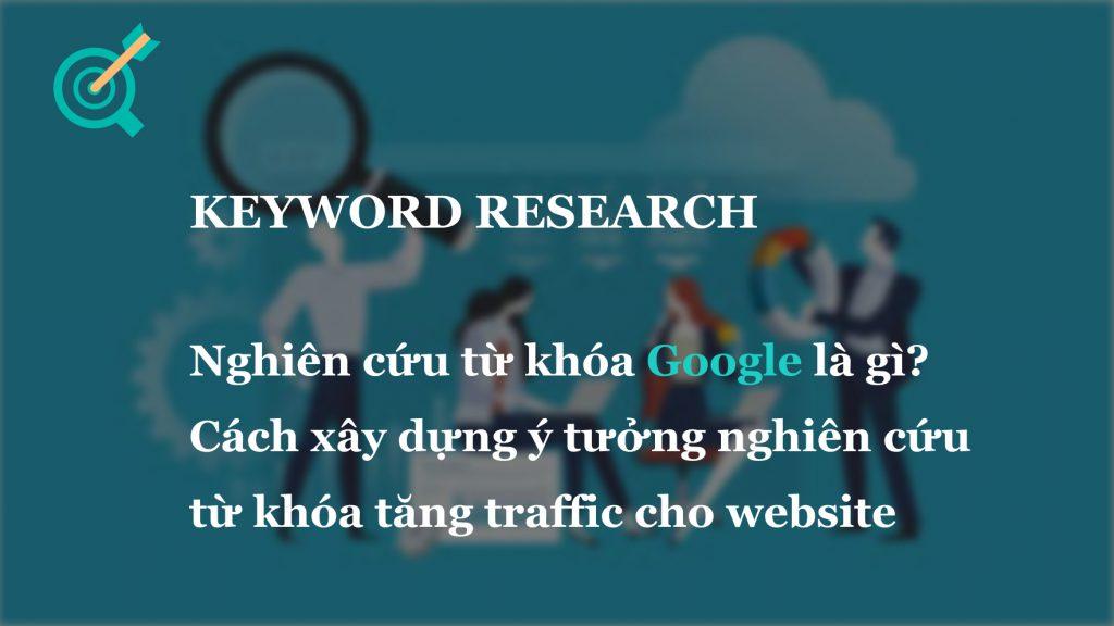 Top 10 công cụ nghiên cứu từ khóa phổ biến