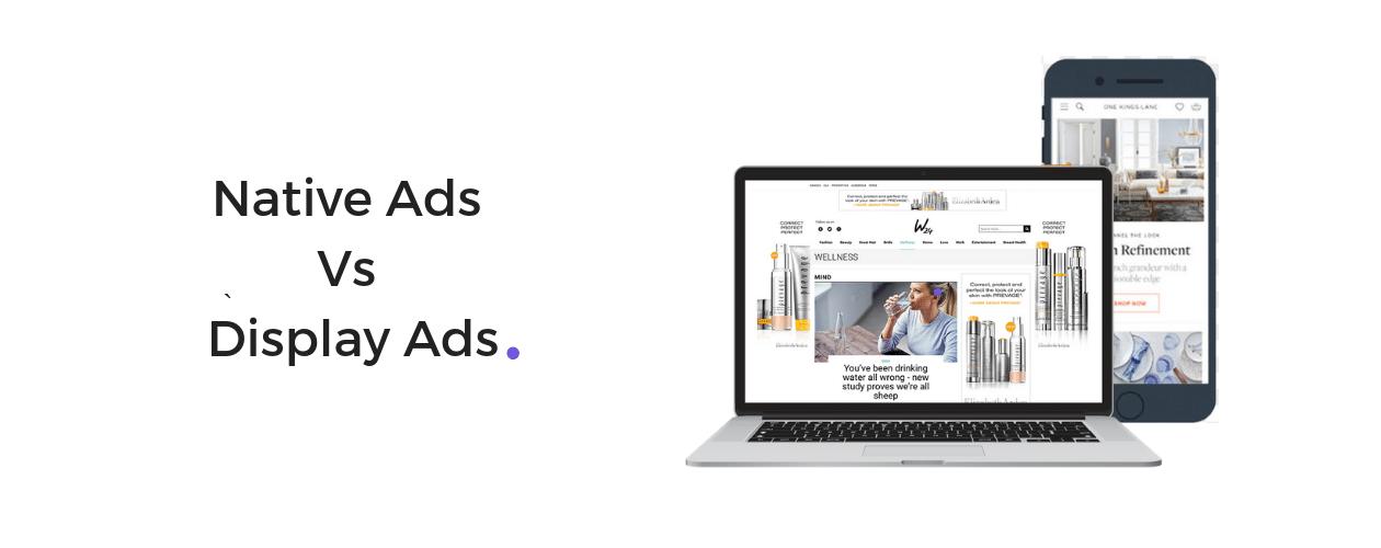 Sự khác nhau giữa native ads và display ads