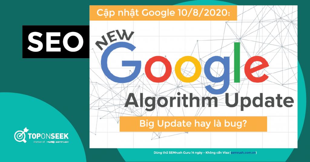Cập nhật Google 10/8/2020: Big Update hay là bug?