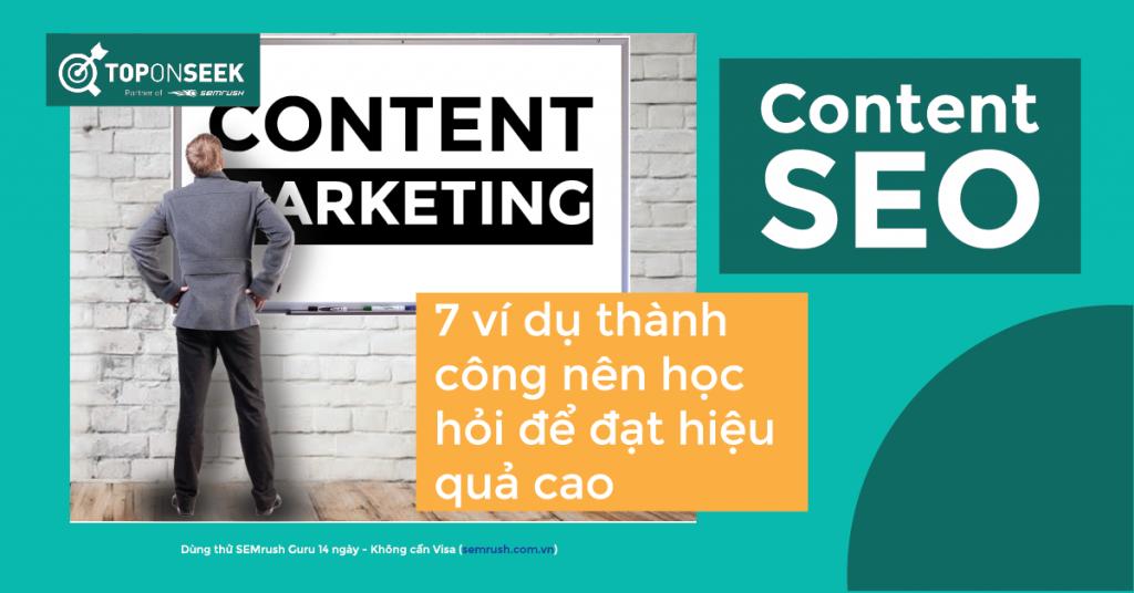 Content Marketing: 7 ví dụ thành công nên học hỏi để đạt hiệu quả cao
