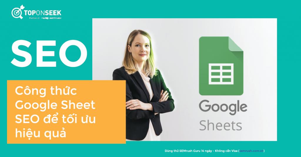14 công thức Google Sheet SEO cần biết để tối ưu hiệu quả