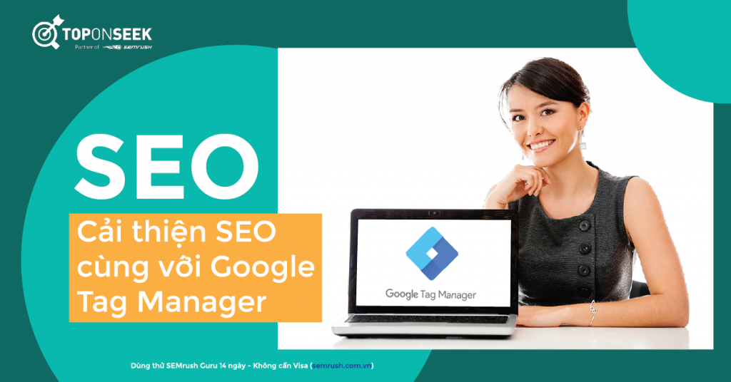 Cách sử dụng Google Tag Manager để cải thiện SEO