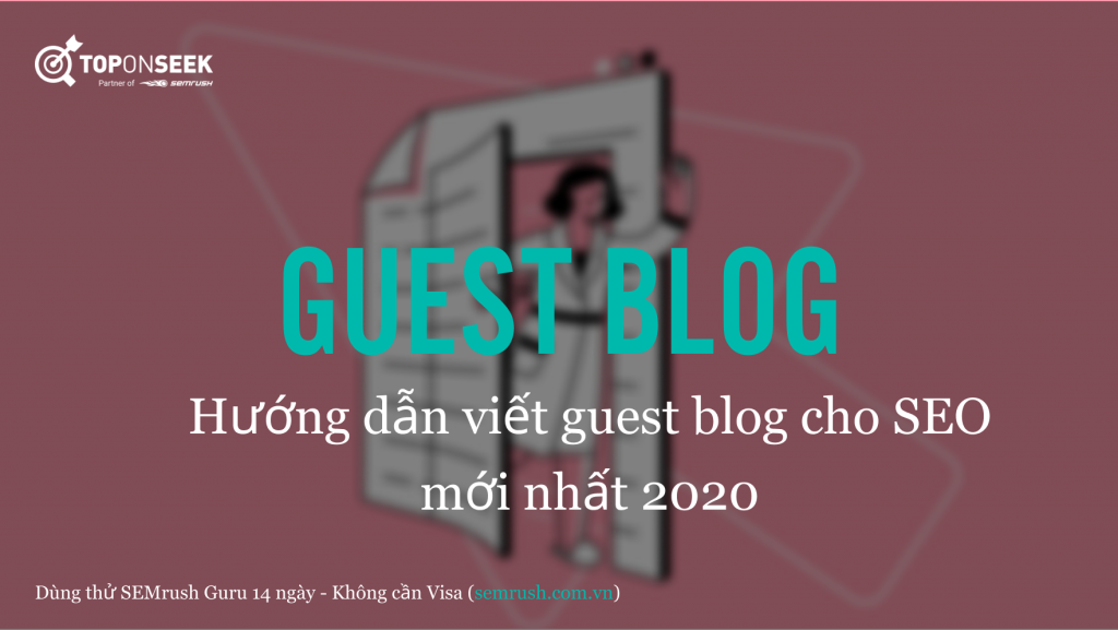 Hướng dẫn viết guest blog cho SEO mới nhất 2020