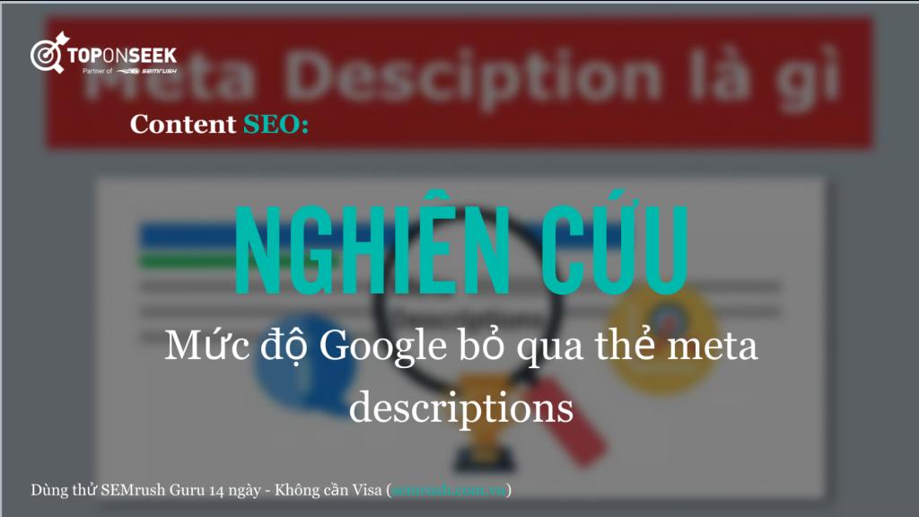 Nghiên cứu: Mức độ Google bỏ qua thẻ meta descriptions