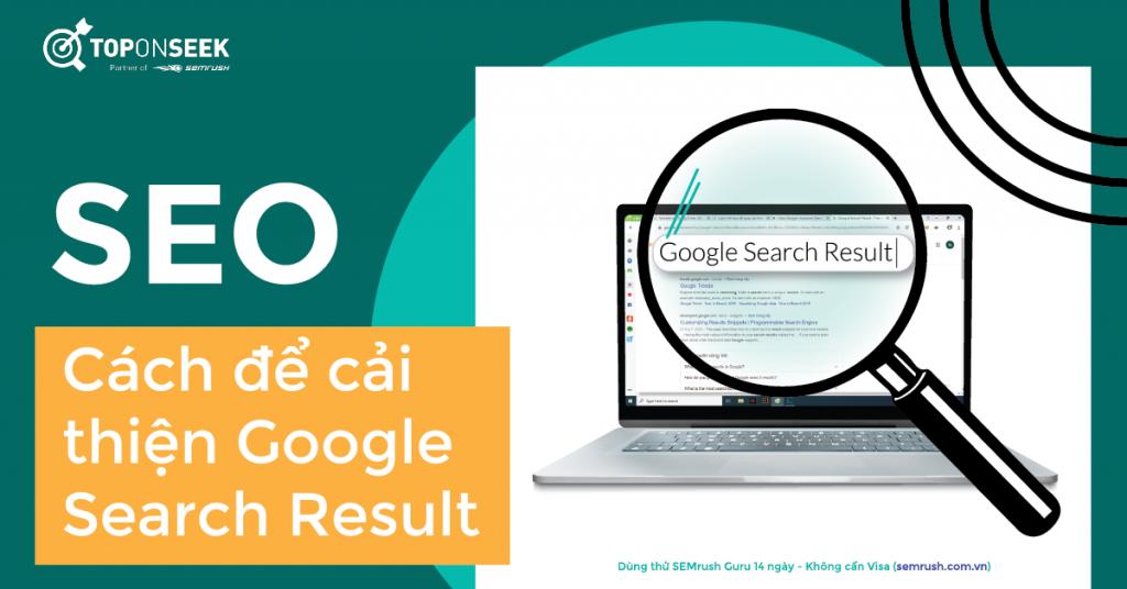 Làm thế nào để cải thiện Google Search Result tốt hơn?