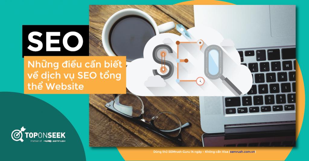 Những điều cần biết về dịch vụ SEO tổng thể Website