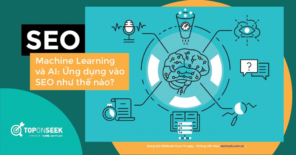 Machine Learning và AI: Ứng dụng vào SEO như thế nào?