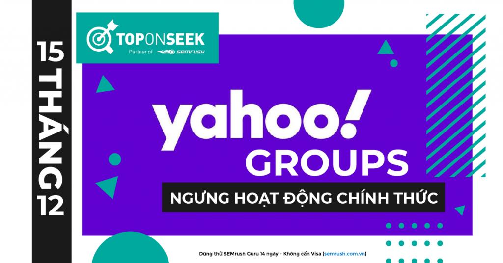 Yahoo Groups ngừng hoạt động chính thức từ ngày 15 tháng 12