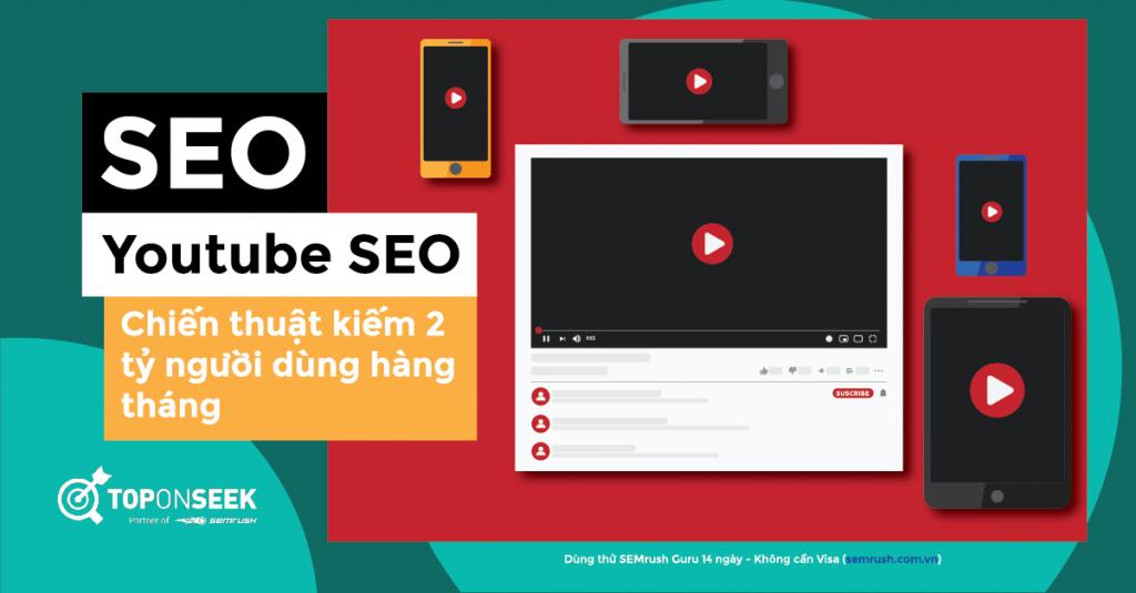 Cách SEO Youtube để kiếm được 2 tỷ người dùng hàng tháng