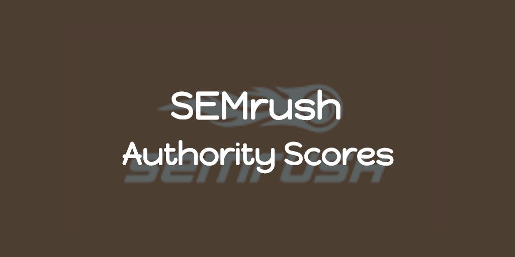 Authority score là gì? Cách SEMrush AS đánh giá website