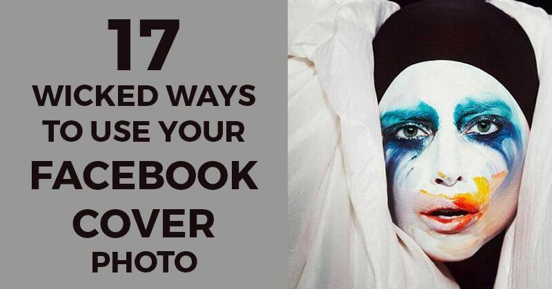 17 cách sử dụng ảnh bìa Facebook