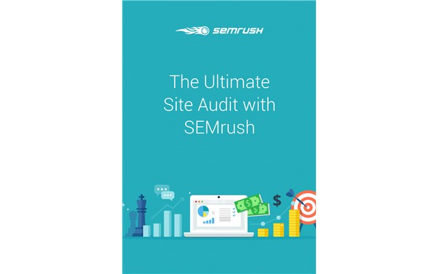 The Ultimate Site Audit With SEMrush