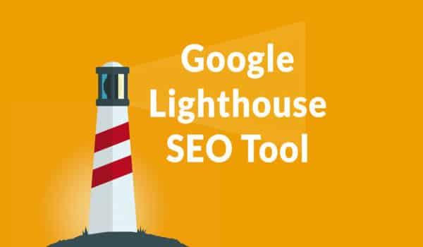 SEO Lighthouse: Hướng dẫn kỹ thuật tăng hiệu quả