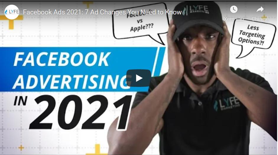 7 sự thay đổi và những dự đoán khi chạy quảng cáo Facebook 2021