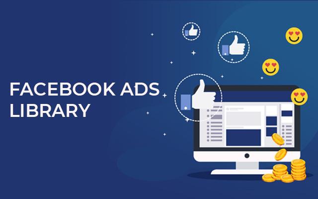 Thư viện quảng cáo Facebook – Cách tìm hiểu Facebook ads