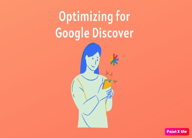Google Discover Optimize là gì?  Tầm quan trọng và cách tối ưu Google Discover