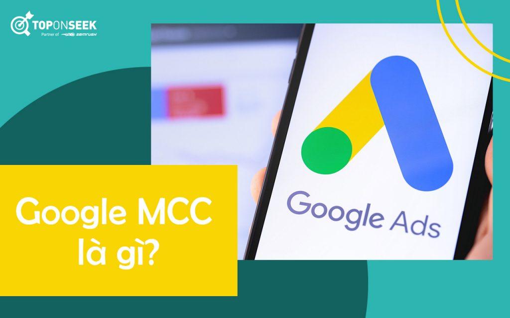 Google MCC là gì? Lợi ích và cách tạo tài khoản MCC
