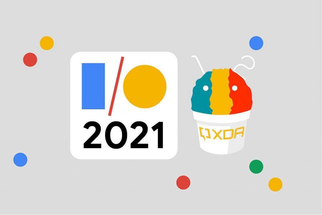 Google I/O 2021 event: 7 cập nhật quan trọng nhất bạn cần biết