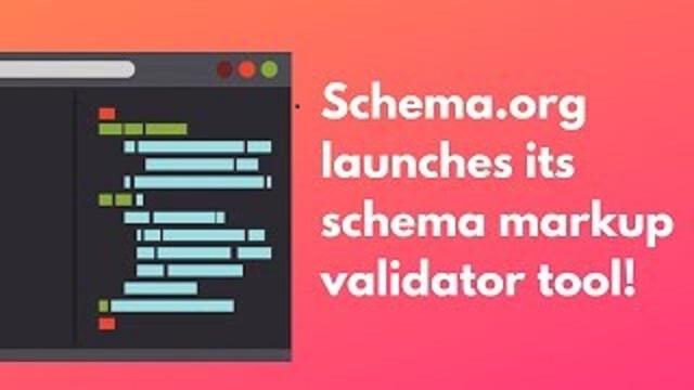 Thông tin Schema.org ra mắt công cụ kiểm tra Schema