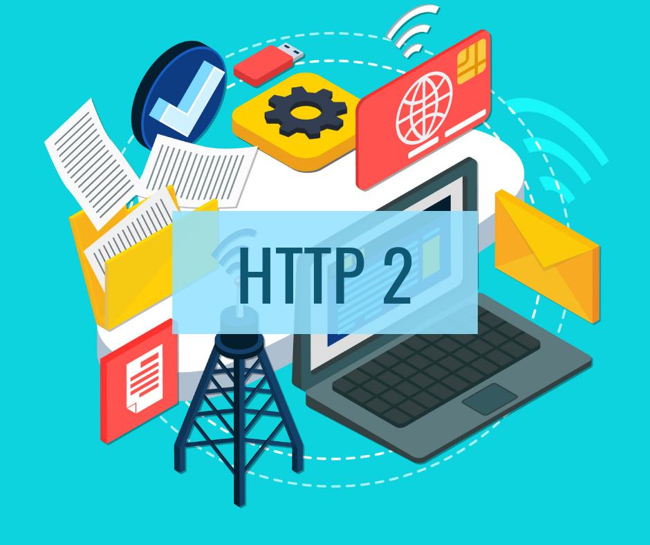 HTTP/2 là gì? Tác động của nó đến SEO như thế nào?