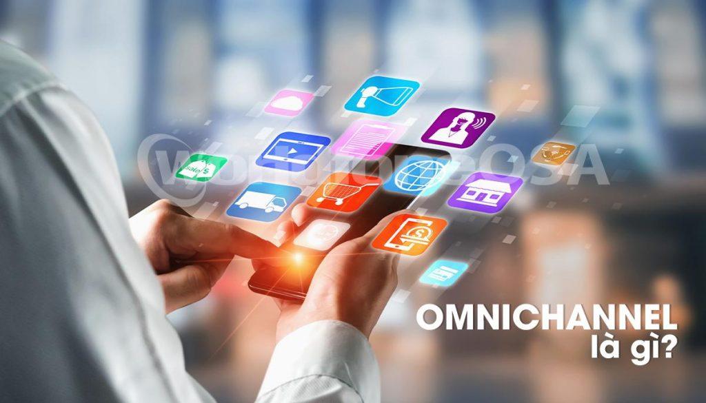 Omnichannel là gì? Tương lai ngành bán lẻ 2030