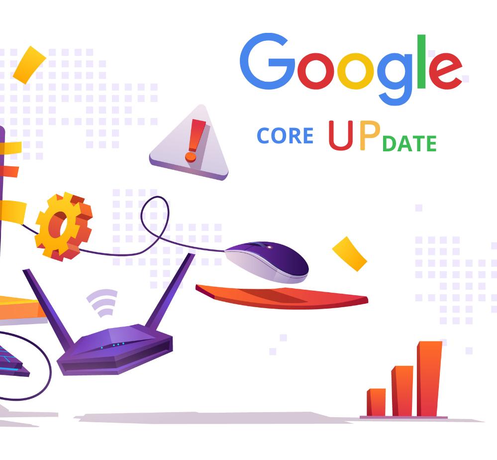 Google Core Update 7/2021-Có gì mới trong bản cập nhật Core từ Google?