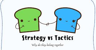 Strategy vs tactics sự khác biệt là gì?