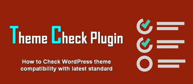 Theme Check Plugin sẽ giúp kiểm tra website của bạn